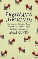 Tregian's Ground by Anne Cuneo, tr. Roland Glasser and Louise Rogers Lalaurie
