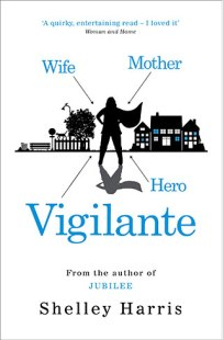 Vigilante by Shelley Harris